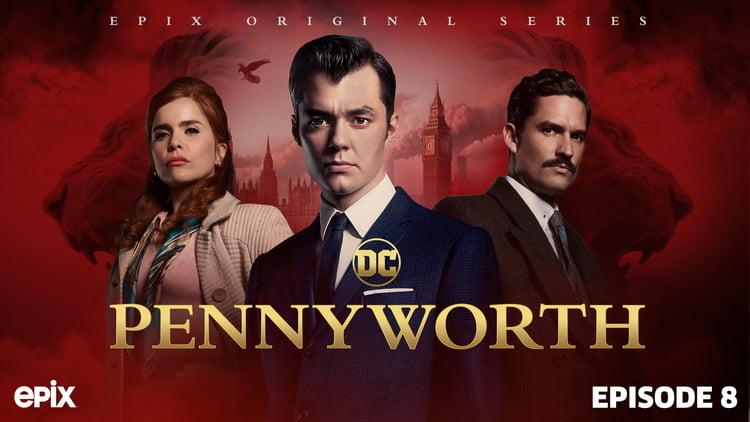 Pennyworth Season 1 Episode 8